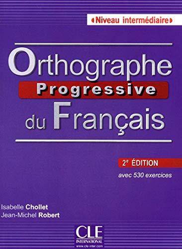 Orthographe progressive du français - Niveau Intermédiaire - Livre + CD - 2ème édition