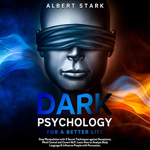 Dark Psychology for a Better Life Audiobook By Albert Stark cover art