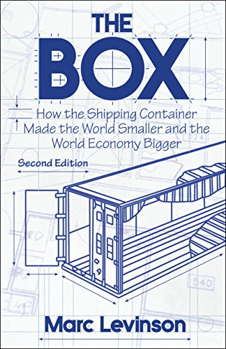 The Box: How the Shipping Container Made the World Smaller and the World Economy Bigger - Second Edition with a new chapter by the author (English Edition)