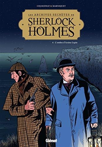 Les Archives secrètes de Sherlock Holmes - Tome 04: L'ombre d'Arsène Lupin