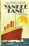 Yankee Land: Eine Reise durch Amerika 1924 - Alfred Kerr