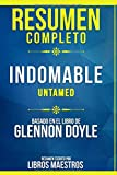 Resumen Completo: Indomable (Untamed) - Basado En El Libro De Glennon Doyle   Resumen Escrito Por Li...