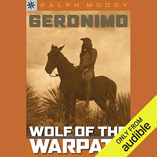 Sterling Biographies     Geronimo: Wolf on the Warpath              By:                                                                                                                                 Ralph Moody                               Narrated by:                                                                                                                                 Jay Snyder                      Length: 4 hrs and 19 mins     39 ratings     Overall 4.2