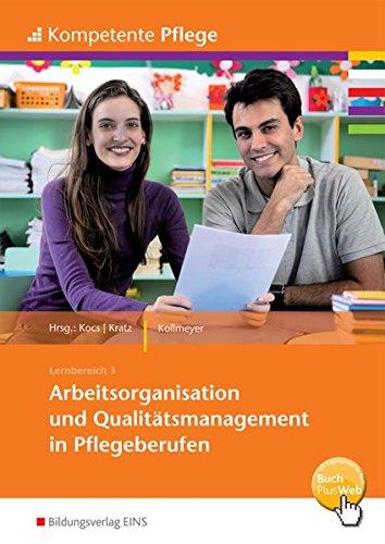 Kompetente Pflege: Arbeitsorganisation und Qualitätsmanagement in Pflegeberufen: Schülerband