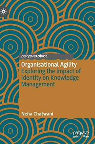 Organisational Agility: Exploring the Impact of Identity on Knowledge Management