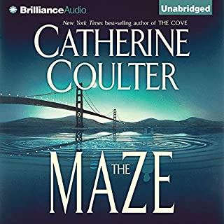 The Maze: An FBI Thriller, Book 2                   By:                                                                                                                                 Catherine Coulter                               Narrated by:                                                                                                                                 Susan Ericksen                      Length: 10 hrs and 44 mins     Not rated yet     Overall 0.0