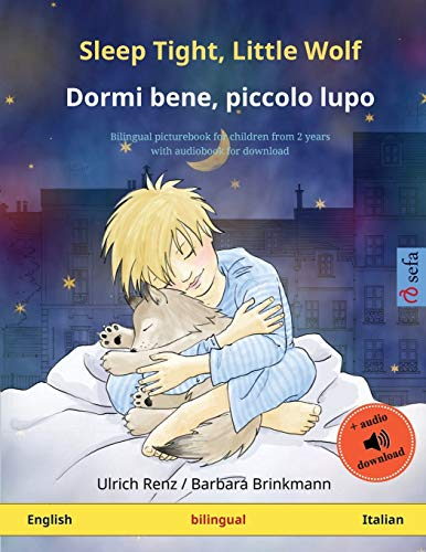 Sleep Tight, Little Wolf – Dormi bene, piccolo lupo (English – Italian): Bilingual children's book with audiobook for download: Bilingual children's picture book with audiobook for download
