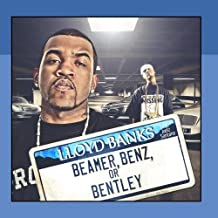 Beamer, Benz, Or Bentley (feat. Juelz Santana) by Lloyd Banks
