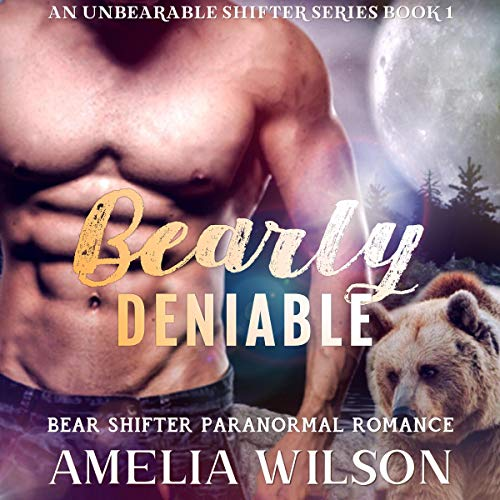 Bearly Deniable Audiobook By Amelia Wilson cover art