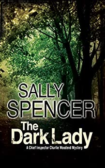 The Dark Lady (A Chief Inspector Woodend Mystery Book 4) by [Sally Spencer]
