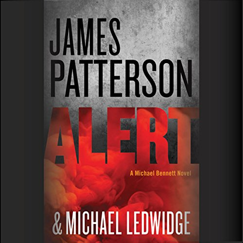 Alert                   By:                                                                                                                                 James Patterson,                                                                                        Michael Ledwidge                               Narrated by:                                                                                                                                 Danny Mastrogiorgio,                                                                                        Henry Leyva                      Length: 8 hrs and 26 mins     1,548 ratings     Overall 4.2