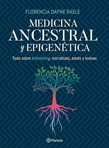 Medicina ancestral y epigenética (Fuera de colección) (Spanish Edition)