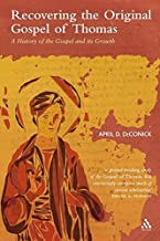 Recovering the Original Gospel of Thomas: A History of the Gospel and its Growth (The Library of New Testament Studies)