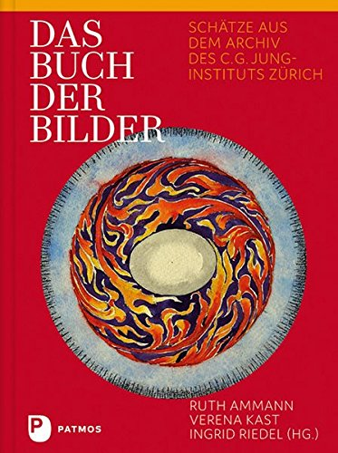 Das Buch der Bilder: Schätze aus dem Archiv des C. G. Jung-Instituts Zürich