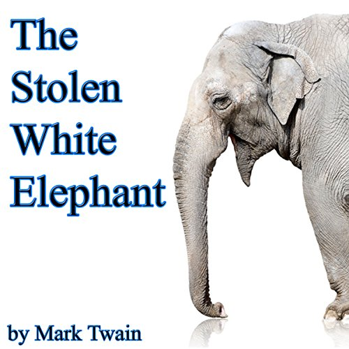 The Stolen White Elephant (Dramatized)  By  cover art