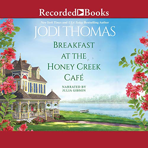 Breakfast at the Honey Creek Cafe Audiobook By Jodi Thomas cover art