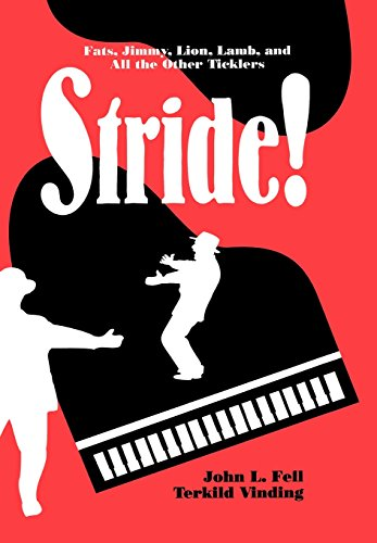 Stride!: Fats, Jimmy, Lion, Lamb, and All the Other Ticklers (Studies in Jazz Series)