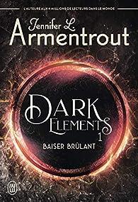 Dark elements, tome 1 : Baiser brûlant par Jennifer L. Armentrout