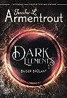 Dark elements, tome 1 : Baiser brûlant par Armentrout