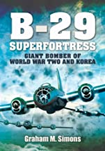 B-29 Superfortress: Giant Bomber of World War Two and Korea