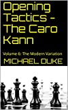 Opening Tactics - The Caro Kann: Volume 6: The Modern Variation-Duke, Michael