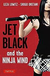 Jet Black and the Ninja Wind by Shogo Oketani andLeza Lowitz