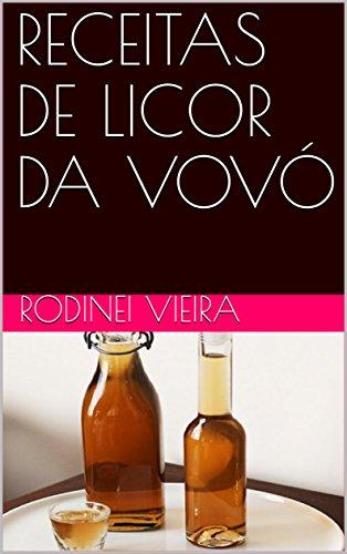 RECEITAS DE LICOR DA VOVÓ (Portuguese Edition)