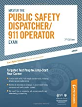 Master The Public Safety Dispatcher/911 Operator Exam: Targeted Test Prep to Jump-Start Your Career (Peterson's Master the Public Safety Dispatcher/911 Operator Exam)
