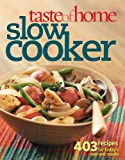 Taste of Home: Slow Cooker: 403 Recipes for Today's One- Pot Meals (Taste of Home Annual Recipes)