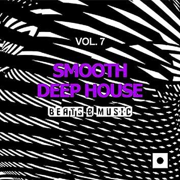 Smooth Deep House, Vol. 7 (Beats & Music)