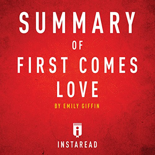 Summary of First Comes Love by Emily Giffin | Includes Analysis cover art