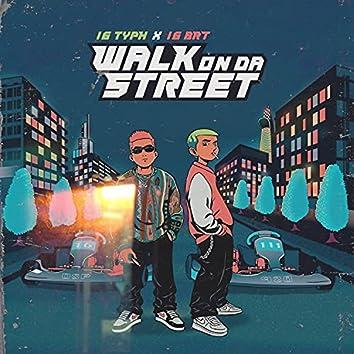 Walk On Da Street (feat. 16 Typh) [miine's version] (miine's version)