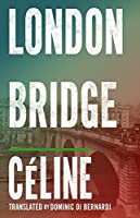London Bridge. Louis-Ferdinand Cline (Alma Classics)