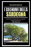 I COGNOMI DELLA SARDEGNA VOLUME 1 A-L: SIGNIFICATO E ORIGINE DI 8.000 COGNOMI INDIGENI E FORESTIERI (STUDI SARDI) (Italian Edition)