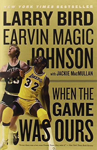 Larry Bird, B: When the Game Was Ours