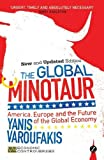The Global Minotaur: America, Europe and the Future of the Global Economy...