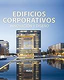 Edificios Corporativos. Innovación Y Diseño