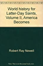 World history for Latter-Day Saints, Volume II, America Becomes A World Power and Guardian of Freedom
