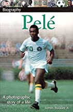 DK Biography: Pele: A Photographic Story of a Life