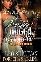 Keisha & Trigga Reloaded: The Love of a Gangsta