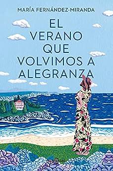 El verano que volvimos a Alegranza (Spanish Edition) van [María Fernández-Miranda]