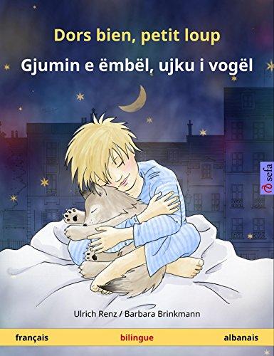 Dors bien, petit loup – Gjumin e ëmbël, ujku i vogël (français – albanais): Livre bilingue pour enfants, avec livre audio (Sefa albums illustrés en deux langues)