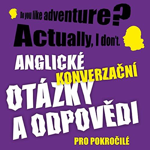 Anglické konverzační otázky a odpovědi pro pokročilé audiobook cover art