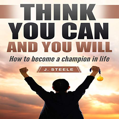 Think You Can and You Will: How to Become a Champion in Life Titelbild