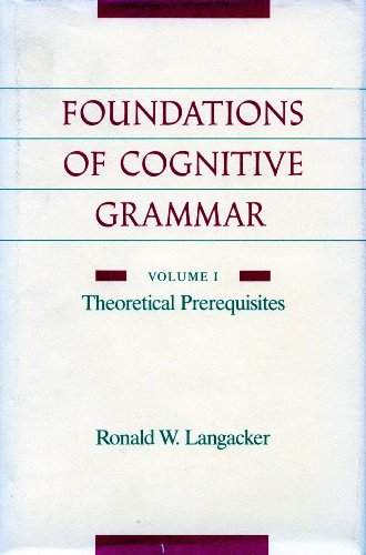 Foundations of Cognitive Grammar: Volume I: Theoretical Prerequisites (English Edition)の詳細を見る