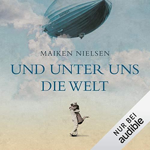 Und unter uns die Welt audiobook cover art