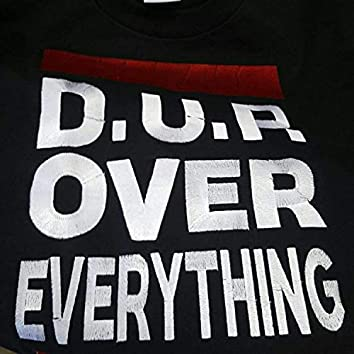 D.U.P. Over Everything (feat. SamBam, D-Rough, Fif of Hennessy & Thug T)