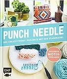 Punch Needle ? Der Kreativtrend: Projekte mit der Stanznadel: Inklusive Motivvorlagen - Anisbee