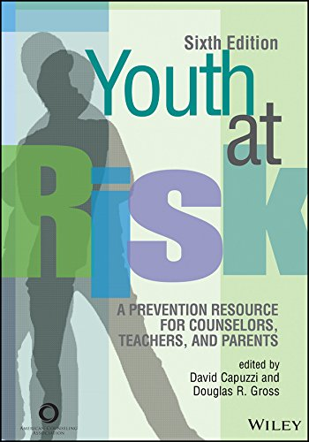 Youth At Risk A Prevention Resource For Counselors Teachers And Parents Sixth Edition