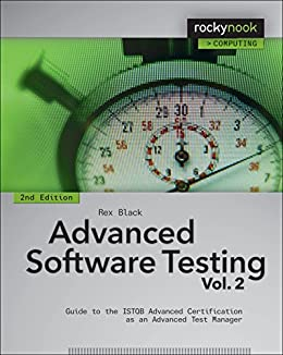 [Rex Black]のAdvanced Software Testing - Vol. 2, 2nd Edition: Guide to the ISTQB Advanced Certification as an Advanced Test Manager (English Edition)